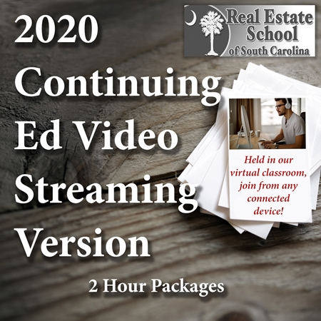 2020 Continuing Education Video Streaming Version - 2 Hour Courses  con ed, real estate classes, continuing education, real estate continuing ed, real estate school of sc, chip browne, steve grooms, melissa sprouse browne